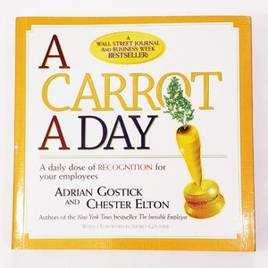 A Carrot A Day - Adrian Gostick & Chestee Elton